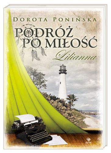 Podróż po miłość. Lilianna Dorota Ponińska