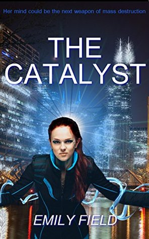 The Catalyst Emily Field (Anne Bourne)
