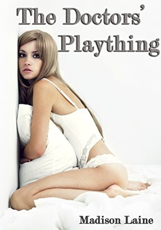 The Doctors Plaything Madison Laine