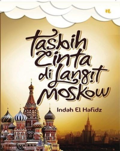 Tasbih Cinta Langit Moskow  by  Indah el-Hafidz