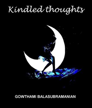 Kindled Thoughts Gowthami Balasubramanian