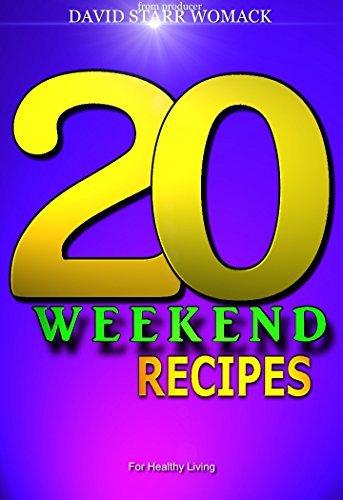 20 WEEKEND RECIPES David Starr Womack