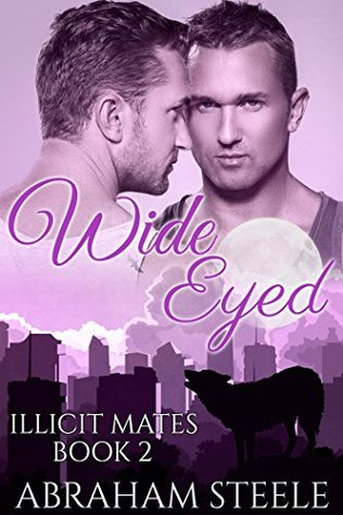 Wide-Eyed: Paranormal Gay Werewolf Shifter Romance  by  Abraham Steele