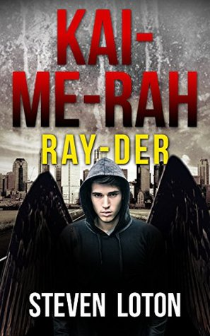 KAI-ME-RAH: Ray-Der: A Dystopian Sci-Fi Novella (Book Zero)  by  Steven Loton
