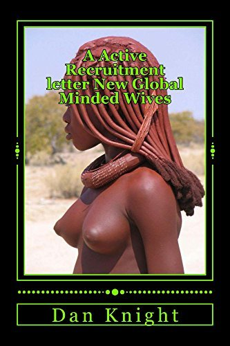 A Active Recruitment letter New Global Minded Wives (If we are to control the world we must control the resources of Africa and our Economic Future and our Families Book 1) Dan Knight