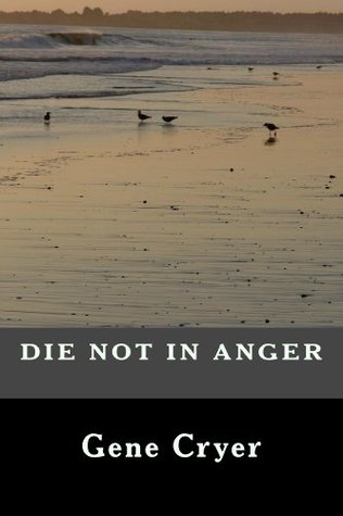 Die Not in Anger  by  Gene Cryer