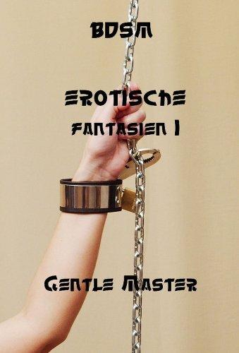BDSM Erotische Fantasien I  by  Gentle Master
