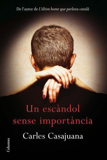 Un escàndol sense importància  by  Carles Casajuana