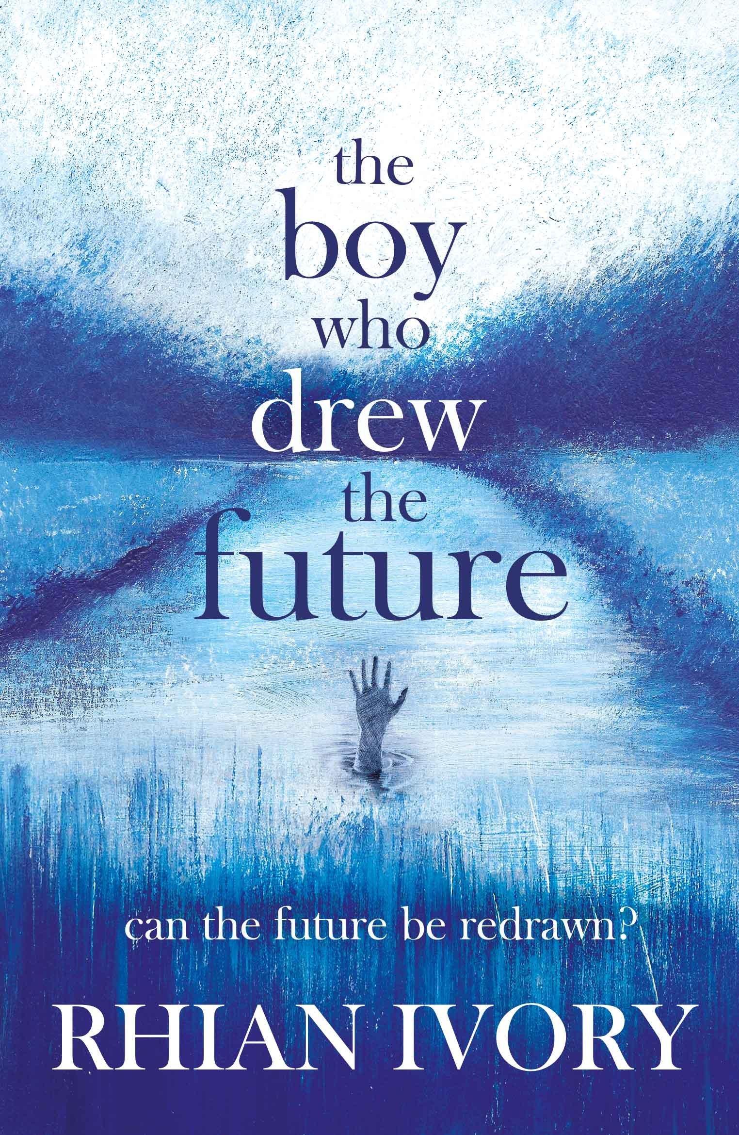 The Boy Who Drew the Future  by  Rhian Ivory