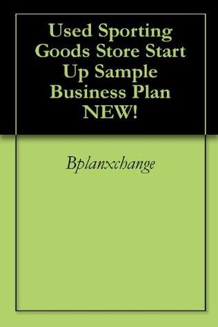 Used Sporting Goods Store Start Up Sample Business Plan NEW! Bplanxchange