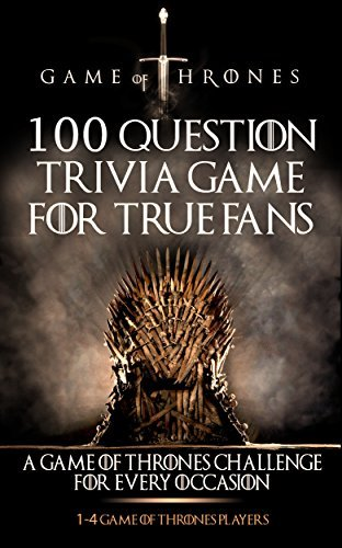 Game of Thrones: 100 Question Trivia Game For True Fans (Epic Fantasy Series, Game of Thrones Books, Game of Thrones, Fantasy Books) (Epic Fantasy, Fantasy ... TV, TV Guide, Game of Thrones Book)  by  Michael McDowell
