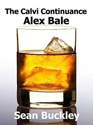 The Calvi Continuance: Alex Bale: Alex Bale (Ereptio Book 3) Sean Buckley