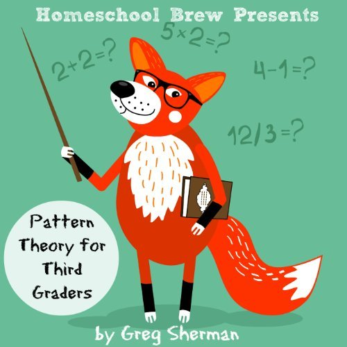 Pattern Theory for Third Graders Greg Sherman