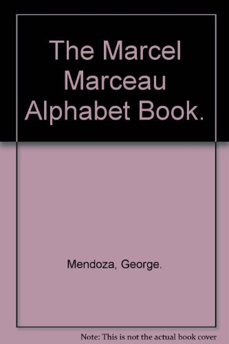 The Marcel Marceau Alphabet Book.  by  George. Mendoza