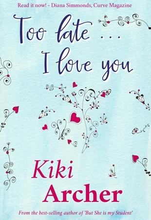 Too Late... I Love You Kiki Archer