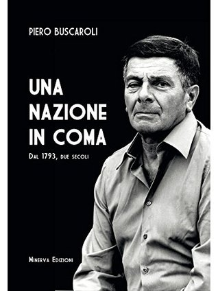 Una nazione in coma  by  Piero Buscaroli