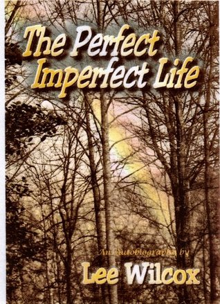 The Perfect Imperfect Life  by  Lee Wilcox