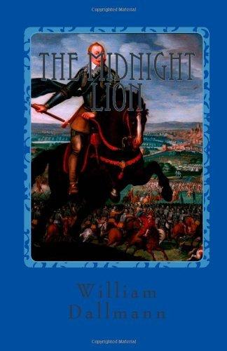 The Midnight Lion, Gustav Adolf-The Greatest Lutheran Layman William Dallmann
