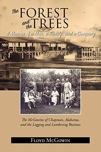 Forest and the Trees: A Memoir of a Man, a Family, and a Company  by  Floyd McGowin