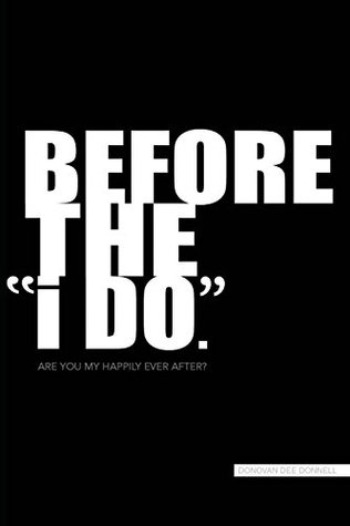Before the i DO  by  Donovan Dee Donnell