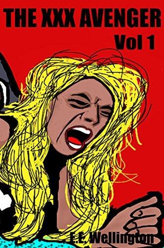The XXX Avenger Vol. 1  by  E.E. Wellington