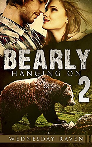 Bearly Hanging On 2 (Bearly Hanging On #2)  by  Wednesday Raven
