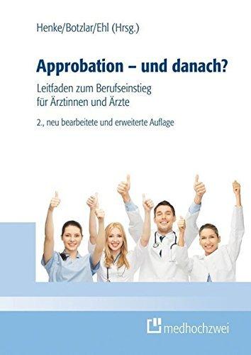 Approbation - und danach?: Ein Leitfaden zum Berufseinstieg für Ärztinnen und Ärzte  by  Armin Ehl