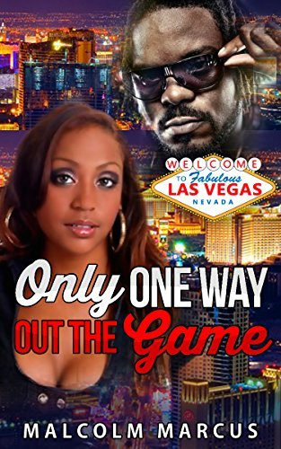 Only One Way Out The Game  by  Malcolm Marcus