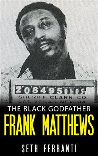 The Black Godfather - Frank Matthews  by  Seth Ferranti