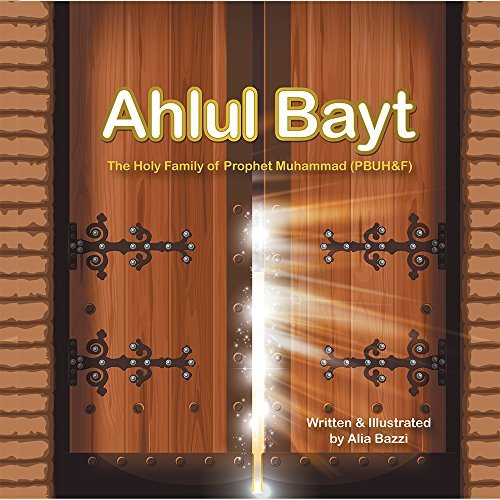 Ahlul Bayt: The Holy Family of Prophet Mohammad  by  Alia Bazzi