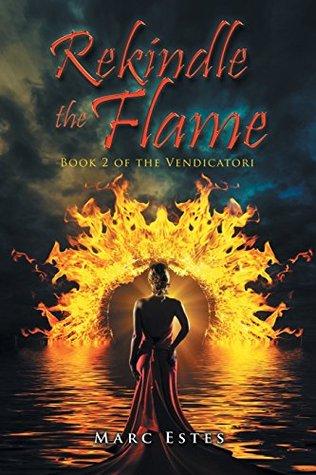 Rekindle the Flame: Book 2 of the Vendicatori  by  Marc  Estes