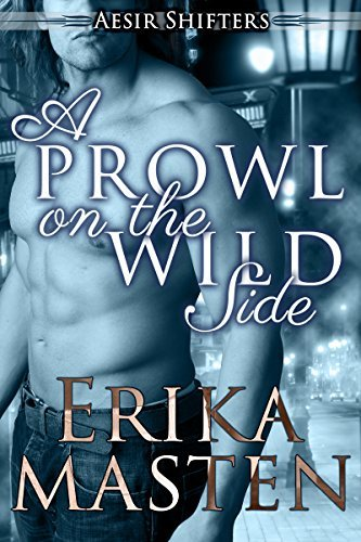 A Prowl On The Wild Side: An Aesir Shifters BBW Romance Novella Erika Masten