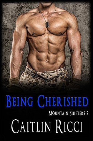 Being Cherished (Mountain Shifters Book 2) Caitlin Ricci