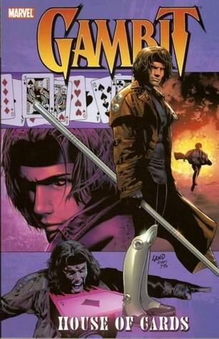 X-Men: Gambit, Vol. 1 - House of Cards John Layman