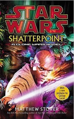 Star Wars: Shatterpoint (Star Wars: Clone Wars, #1)  by  Matthew Woodring Stover