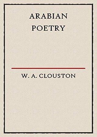 Arabian Poetry  by  W. A Clouston