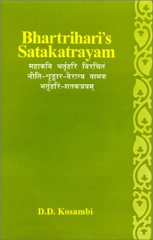 Bhartriharis Satakatrayam: With the Oldest Commentary of Jain Scholar Dhanasaragani With Principal Variants from Many Manuscripts, Etc (Singhi Jain Series, 29) (Multilingual Edition)  by  D. D. Kosambi