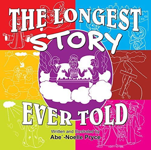 Longest Story Ever Told, The  by  Abe Noelle Pryce