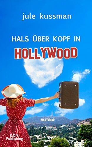Hals über Kopf in Hollywood  by  Jule Kussman