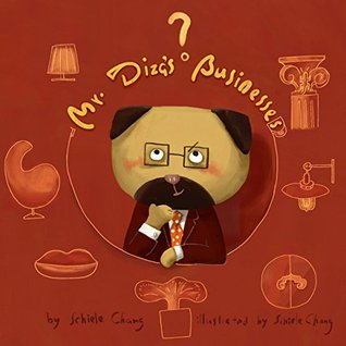 Mr.Dizas Businesses: (Picture Books for Kids and Family) Schiele Chang