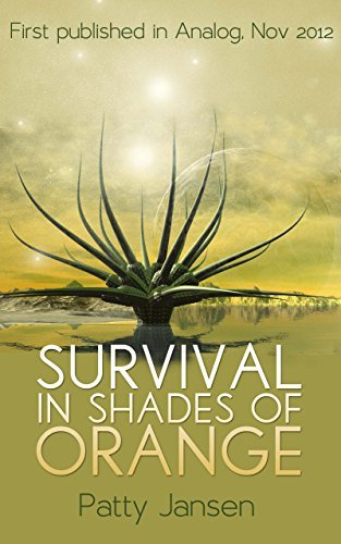 Survival in Shades of Orange: A hard science fiction short story published in Analog Patty Jansen