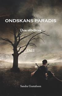 Den oförlåtna (Ondskans Paradis, Del 1) Sandra  Gustafsson