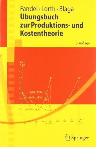 Übungsbuch zur Produktions- und Kostentheorie  by  Günter Fandel