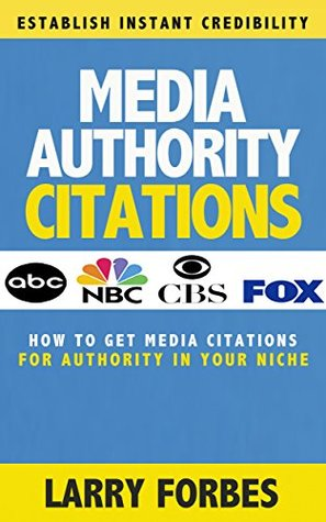 Media Authority Citations: How to Get Media Citations For Authority in Your Niche Larry Forbes