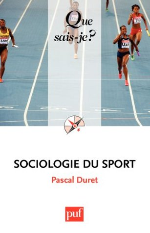 Sociologie du sport Pascal Duret
