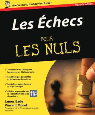 Les Echecs Pour les Nuls  by  James Eade