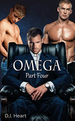 Omega - Part Four: Betrayed D.J. Heart