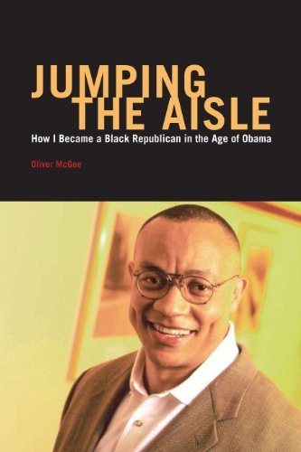 Jumping The Aisle (How I Became a Black Republican in the Age of Obama, Essays Book 1)  by  Oliver McGee