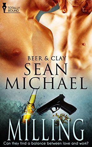 Milling (Beer and Clay, #2)  by  Sean Michael
