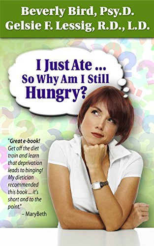 I Just Ate So Why Am I Still Hungry? Beverly Bird
